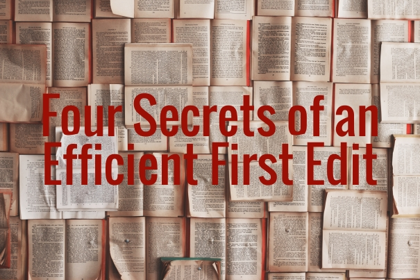 Four Secrets of an Efficient First Edit