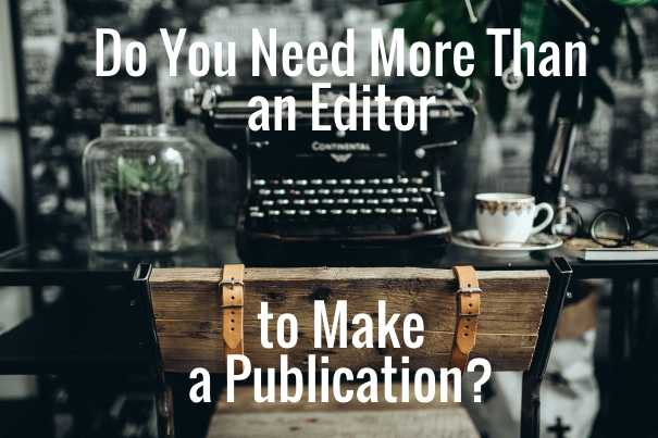 Do you need more than an editor to make a publication?