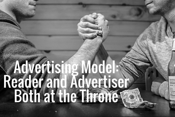 Advertising Model: Reader and Advertiser Both at the Throne