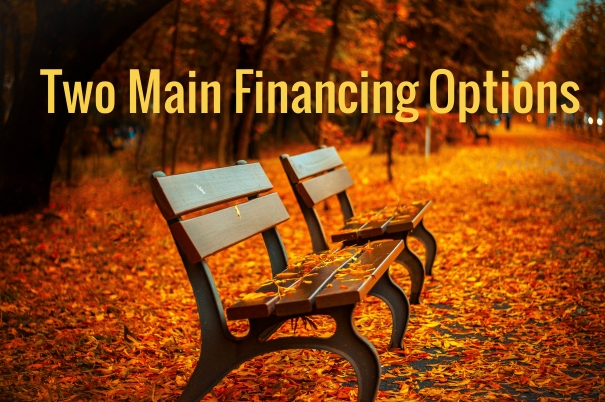 Two Main Financing Options