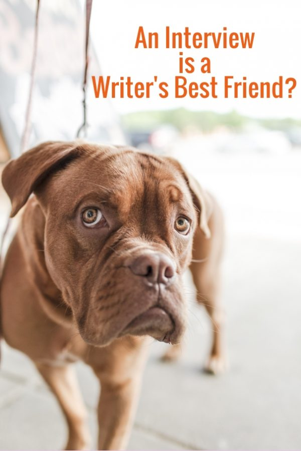 An Interview is a Writer's Best Friend?